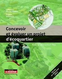 Catherine Charlot-Valdieu et Philippe Outrequin - Concevoir et évaluer un projet d'écoquartier - Avec le référentiel INDI. 1 Cédérom