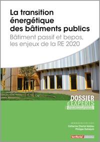Catherine Charlot-Valdieu et Philippe Outrequin - La transition énergétique des bâtiments publics - Bâtiment passif et bepos, les enjeux de la RE 2020.