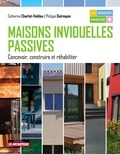 Catherine Charlot-Valdieu et Philippe Outrequin - Maisons individuelles passives - Concevoir, construire et réhabiliter.