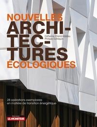 Catherine Charlot-Valdieu et Philippe Outrequin - Nouvelles architectures écologiques - 28 opérations exemplaires en matière de transition énergétique.