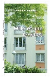 Catherine Chatelain - Mille et une fenêtres.
