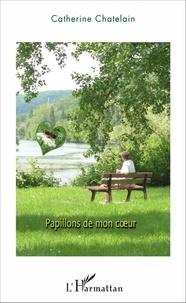 Catherine Chatelain - Papillons de mon coeur.