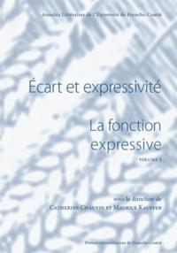Catherine Chauvin et Maurice Kauffer - La fonction expressive - Volume 3, Ecart et expressivité.