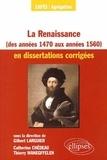 Catherine Chédeau et Thierry Wanegffelen - La Renaissance (des années 1470 aux années 1560) en dissertations corrigées.