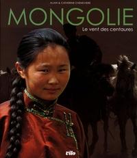 Catherine Chenevière et Alain Chenevière - Mongolie - Le vent des centaures.