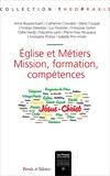 Catherine Chevalier et Christian Delarbre - Eglise et métiers - Mission, formation, compétences.