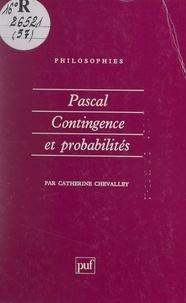Catherine Chevalley et Françoise Balibar - Pascal : contingence et probabilités.