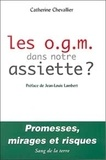 Catherine Chevallier - Les OGM dans notre assiette ? - Promesses, images et risques.
