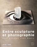 Catherine Chevillot et Michel Frizot - Entre sculpture et photographie - Huit artistes chez Rodin.