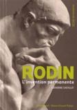 Catherine Chevillot - Rodin - L'invention permanente.