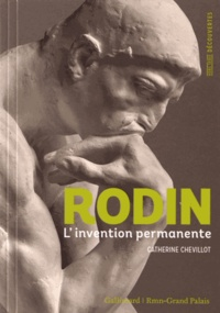 Catherine Chevillot - Rodin - L'invention permanente.