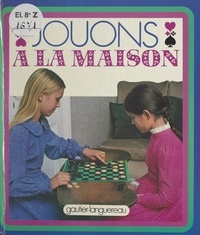 Catherine Chicandard et Anne-Marie Berger - Jouons à la maison.