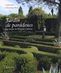 Catherine Chomarat-Ruiz - Jardin de paradoxes.