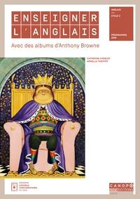 Enseigner l'anglais avec des albums d'Anthony Browne- Anglais Cycle 3 - Catherine Choquet | Showmesound.org