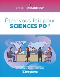 Catherine Choupin et Eric Keslassy - Etes-vous fait pour Sciences Po ?.