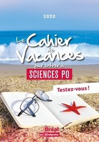 Catherine Choupin et Eric Keslassy - Le cahier de vacances pour entrer à Sciences Po - Testez-vous !.