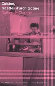 Catherine Clarisse - Cuisine, recettes d'architecture.