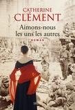 Catherine Clément - Aimons-nous les uns les autres.