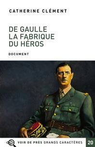 De Gaulle - La fabrique du héros.pdf