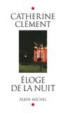 Catherine Clément - Eloge de la nuit.