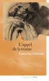 Catherine Clément - L'appel de la transe.