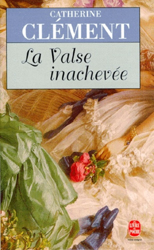 Catherine Clément - La valse inachevée.