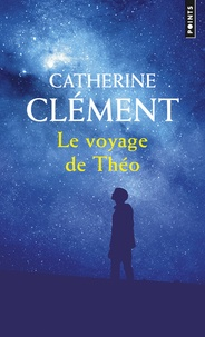 Catherine Clément - Le voyage de Théo.