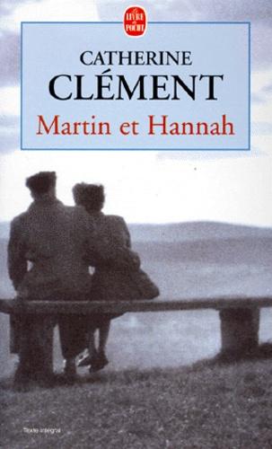 Catherine Clément - Martin et Hannah.
