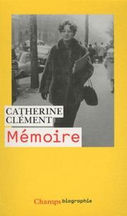 Catherine Clément - Mémoire.