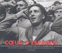 Catherine Coleman et  Collectif - Coeur d'Espagne. - Témoignage photographique de Robert Capa sur la guerre civile espagnole.