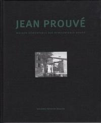 Catherine Coley - Jean Prouvé, Pierre Jeanneret - Maison démontable BCC.