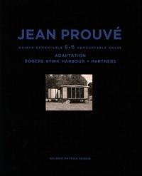 Catherine Coley - Jean Prouvé - Maison démontable 6x6 adaptation Rogers Stirk Harbour + Partners.