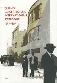 Catherine Coley et Danièle Pauly - Quand l'architecture internationale s'exposait - 1922-1932.