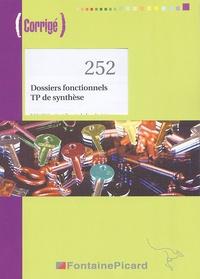 Catherine Colin et Danielle Delpeyré - Dossier fonctionnels TP de synthèse Bac Pro 1e et Tle Secrétariat - Corrigé.