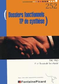 Catherine Colin et Danielle Delpeyré - Gestion des dossiers fonctionnels et TP de syntèse en 1e professionnel et terminale secrétariat Bac Pro secrétariat.