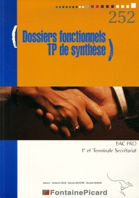 Catherine Colin et Danielle Delpeyré - Gestion des dossiers fonctionnels et TP de synthèse Bac Pro secrétariat 1e et Tle.