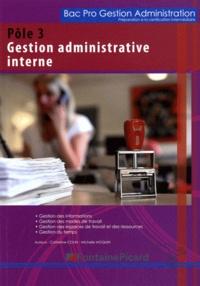 Catherine Colin et Michelle Moquin - Pôle 3, Gestion administrative interne Bac Pro Gestion Administration Préparation à la certification intermédiaire.