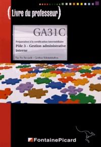 Catherine Colin - Préparation à la certification intermédiaire Pôle 3 Gestion administrative interne 2e Bac Pro - Livre du professeur.