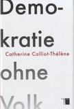 Catherine Colliot-Thélène - Demokratie Ohne Volk.