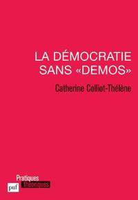 """Catherine Colliot-Thélène - La démocratie sans """"démos""""."""