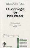 Catherine Colliot-Thélène - La sociologie de Max Weber.