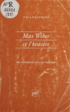Catherine Colliot-Thélène - Max Weber et l'histoire.