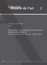 Catherine Compain-Gajac - Conservation - restauration de l'architecture du Mouvement Moderne - Choix d'architecture - Etats des Lieux - Regards croisés.
