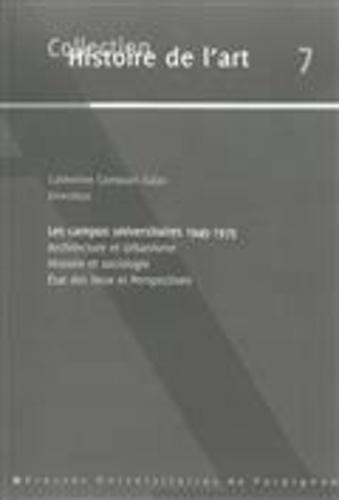 Les campus universitaires. Architecture et urbanisme, histoire et sociologie, état des lieux et perspectives