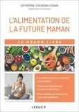 Catherine Conan - Le grand livre de l'alimentation de la future maman.