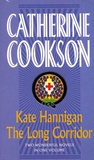 Catherine Cookson - Kate Hannigan & The Long Corridor.