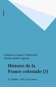 Catherine Coquery-Vidrovitch et Charles-Robert Ageron - .