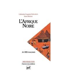 Catherine Coquery-Vidrovitch et Henri Moniot - L'Afrique noire de 1800 à nos jours.