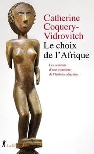 Catherine Coquery-Vidrovitch - Le choix de l'Afrique.