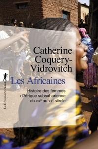 Catherine Coquery-Vidrovitch - Les Africaines - Histoire des femmes d'Afrique subsaharienne du XIXe au XXe siècle.